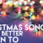 10 Christmas Songs You'd Better Listen To